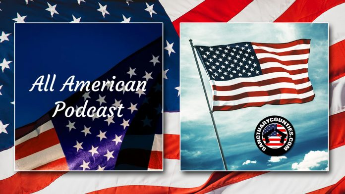 Sanctuary Counties and All American Podcast