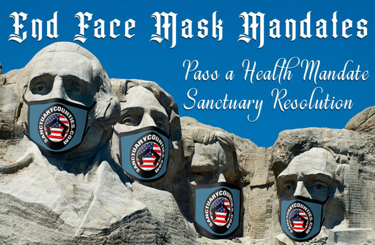 "Picture showing the presidents on Mount Rushmore wearing facemasks. Text reads, ""End Face Mask Mandates. Pass a Health Mandate Sanctuary Resolution"""