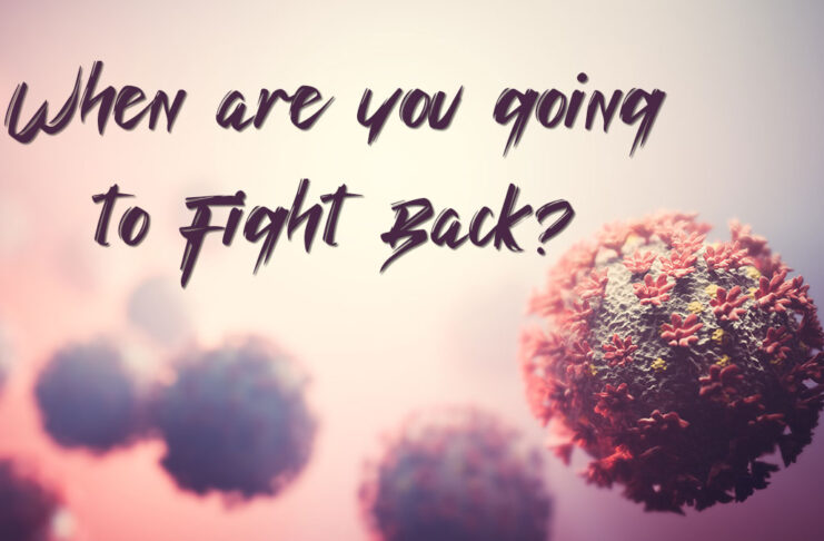 """Picture shows coronavirus and text that reads, """"When are you going to Fight Back"""""""